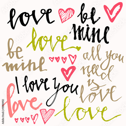 Photo  BE MINE, LOVE, ALL YOU NEED IS LOVE, I LOVE YOU hand lettering - handmade calligraphy, vector typography background