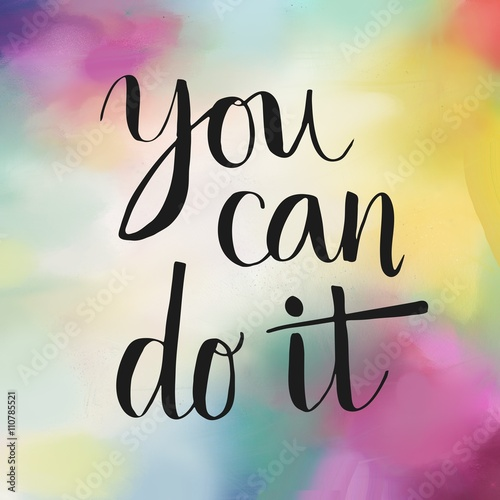 Photo  You can do it motivational message on colorful background