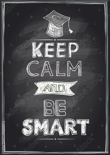 Plakat Zachowaj spokój i bądź mądry projekt guotes, ręcznie rysowane na tablicy