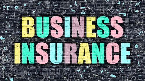 Business Insurance - Multicolor Concept on Dark Brick Wall Background with Doodle Icons Around. Modern Illustration with Elements of Doodle Style.Business Insurance on Dark Wall. - 110994750