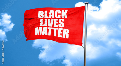 Obraz na plátne  black lives matter, 3D rendering, a red waving flag