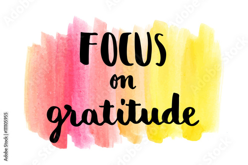 Photo  Focus on gratitude inspirational hand lettering message on watercolor background
