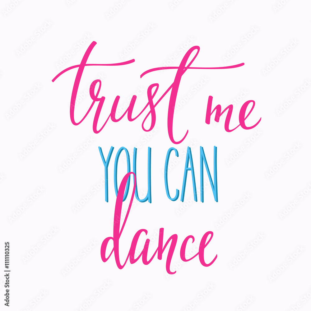 Fotografija Poster Trust Me You Can Dance Quote Typography