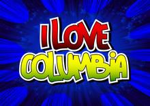 I Love Columbia - Comic Book Style Word.