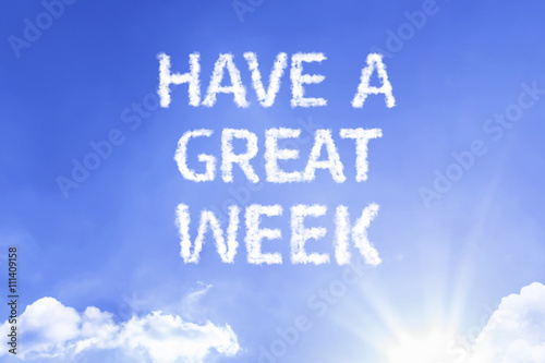 Stampa su Tela Have a Great Week cloud word with a blue sky