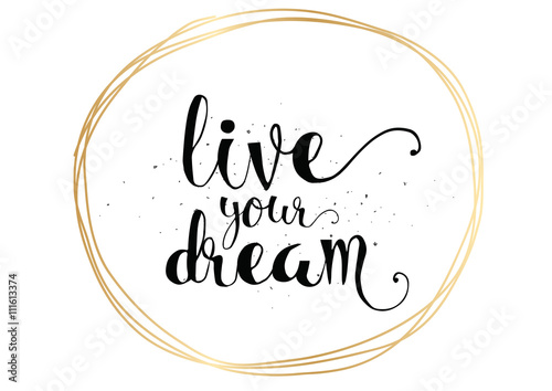 Fotografie, Tablou  live your dream inscription