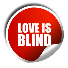 Love Is Blind, 3D Rendering, A Red Shiny Sticker