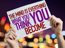 The Mind Is Everything What Yo...
