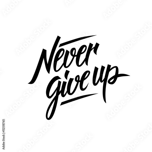 Fotografie, Tablou  Never give up motivational quote