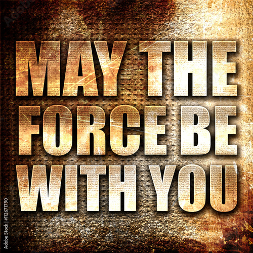 may the force be with you, 3D rendering, metal text on rust back Canvas Print