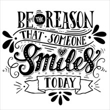 Be The Reason That Someone Smiles Today. Inspirational Quote. Ha