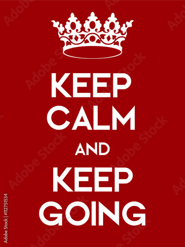 Valokuva  Keep Calm and Keep Going poster