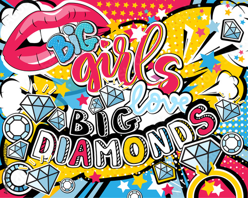 In de dag Pop Art Pop art Big girl love big diamonds quote type with lips, diamonds, ring and stars vector elements. Bang, explosion decorative halftone poster illustration.
