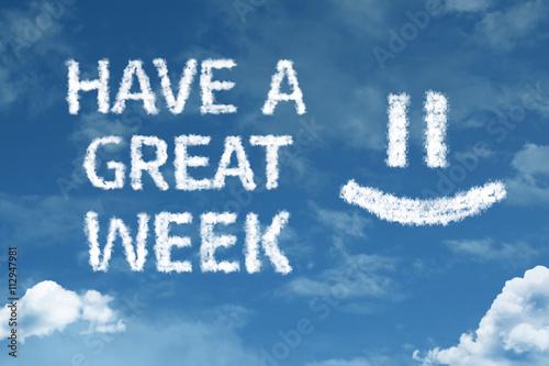 Fotografia, Obraz Have a Great Week cloud word with a blue sky