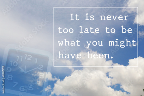 Inspirational quote on blue sky background design with alarm clock. Motivational background.