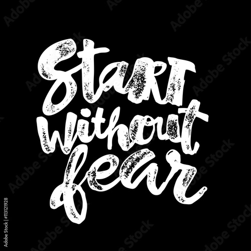 Start without fear