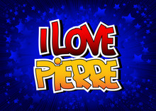 I Love Pierre - Comic Book Style Word.