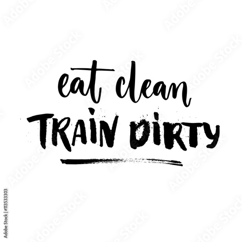 Fototapeta Eat clean, train dirty