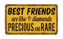 Best Friends Are Like Diamonds Precious And Rare Retro Metal Sign