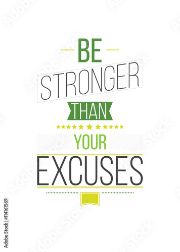 Photo  Be Stronger Than Your Excuses. Inspirational Quote Poster