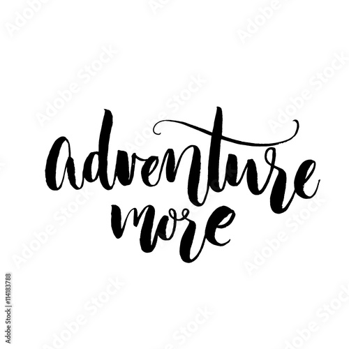 Adventure More. Travel Quote, Inspirational Saying. Vector