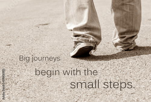 Motivation quote, life quote BIG JOURNEYS BEGIN WITH THE SMALL STEPS