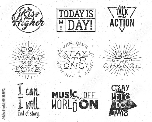 Deurstickers Positive Typography Inspirational typography life style quotes set Motivation retro style labels. Vector distressed texts for web projects, tee design, t-shirt printing. Hand lettering hipster slogans graphic collection
