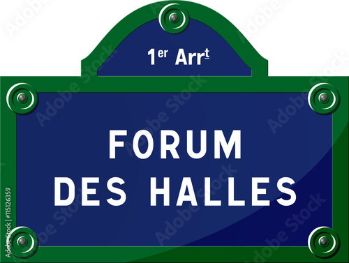 Fotografie, Obraz  Panneau Forum des Halles 75001 Paris - Panneau rue parisienne - France