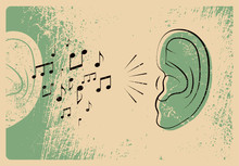 Ear With Music Notes. Music Typographic Vintage Grunge Style Poster. Retro Vector Illustration.