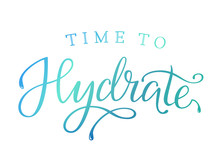 Time To Hydrate Brush Lettering