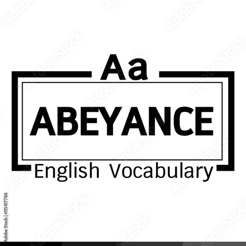 Photo ABEYANCE english word vocabulary illustration design