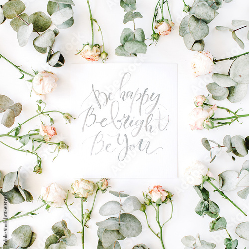Inspirational Quote Be Happy, Be Bright, Be You Written In Calligraphy  Style On Paper