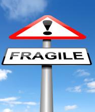 Fragile Sign Concept.