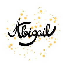 Female Name - Abigail. Hand Dr...