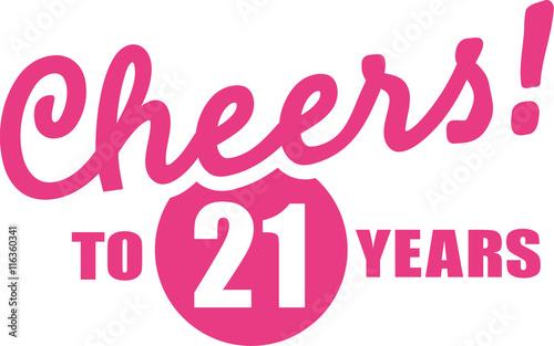 Fotografia Cheers to 21 years - 21th birthday