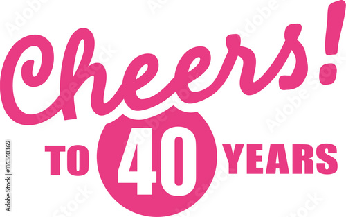 Fotografia  Cheers to 40 years - 40th birthday