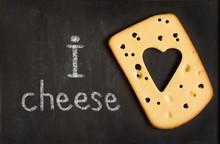 I Love Cheese.
