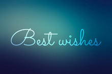 Best Wishes - Word On Blurred Background