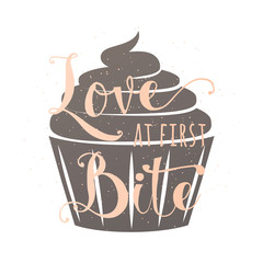 Fototapeta Do jadalni Food related typography quote with cupcake, hand drawn lettering text sign slogan love at first bite. Fun bakery banner, poster, card, placard creative design isolated on vintage, retro background