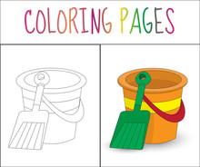 Coloring Book Page. Toy Bucket And Shovel. Sketch And Color Version. Coloring For Kids. Vector Illyustration