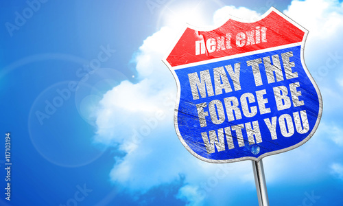 may the force be with you, 3D rendering, blue street sign Wallpaper Mural