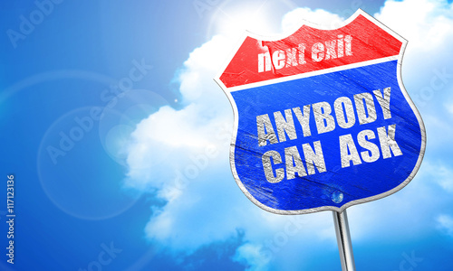 Photo anybody can ask, 3D rendering, blue street sign
