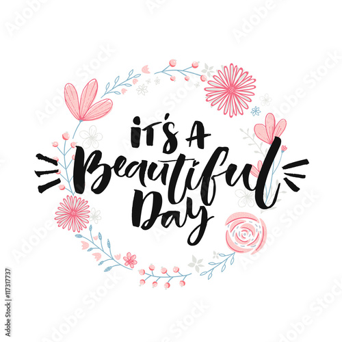 It S My Wedding Day Quotes: It's A Beautiful Day. Brush Lettering In Floral Wreath