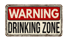 Warning Drinking Zone Vintage ...