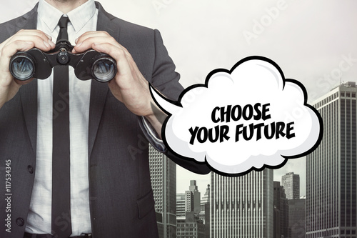 Photo  Choose your future text on speech bubble with businessman holding binoculars