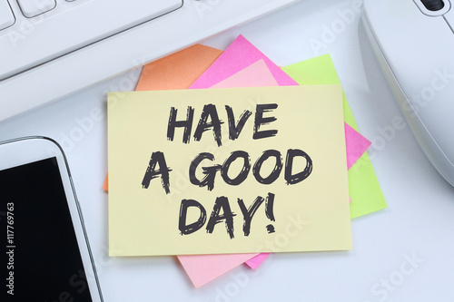 Have a good day nice wish work business concept desk Wallpaper Mural