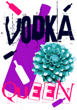 """Colorful And Grunge T-shirt Graphic Design With """"Vodka Queen"""" Quote And Watercolored """"Decorative Dahlia"""" Flower For Print In A4 Dimensions - Vector And Illustration"""