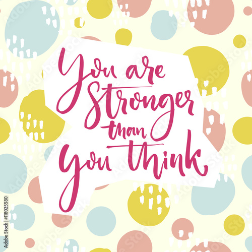 You Are Stronger Than You Think Motivation Quote Lettering On