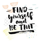 Find yourself and be that. Inspirational quote about self finding. Psychological saying. Vector black handwriting on white background with squared paper and hand drawn strokes