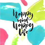 Happy mind, happy life. Positive saying about happiness and lifestyle. Brush lettering quote design